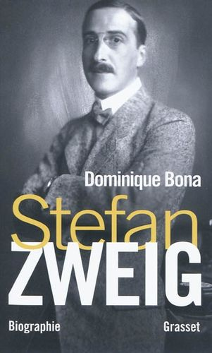 Dominique Bona Stefan Zweig