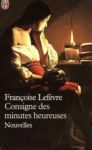Françoise Lefevre(suite 3-Consigne des minutes heureuses