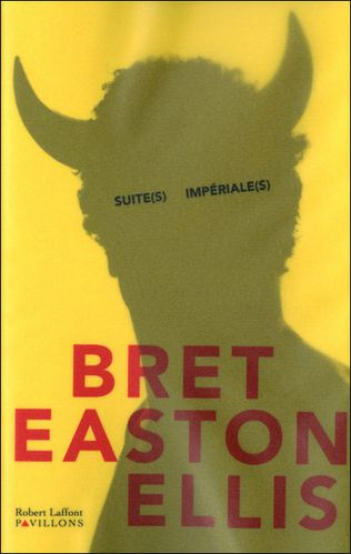 Bret Easton Ellis Suites imperiales