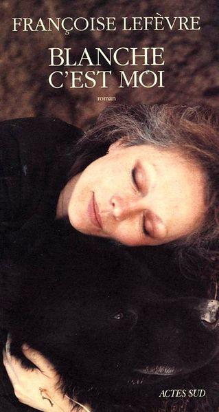 Françoise Lefevre-Blanche c'est moi-1993-Actes Sud