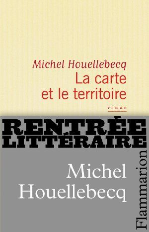 Carte et le territoire (La) Michel Houellebecq Editions Fla
