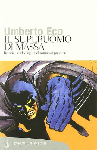 Eco Il superuomo di massa (1976) - Umberto Eco