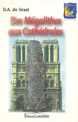 Des Mégalithes aux Cathédrales D.A. du Graal