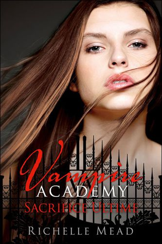 Vampire Acad my tome 6 Sacrifice Ultime Richelle Miad