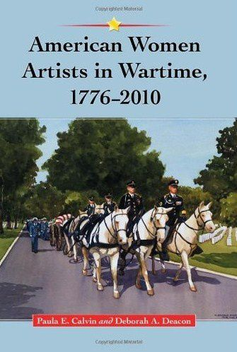 American Women Artists in Wartime, 1776-2010