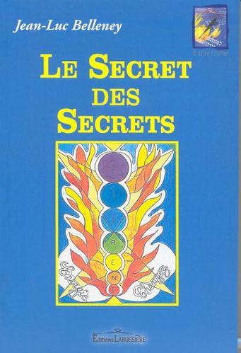 Le Secret des Secrets Jean-Luc Belleney