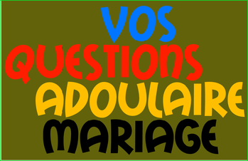 MARIAGE-ADOULAIRE-VOS-QUESTIONS.png