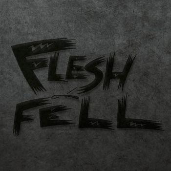fleshandfell.jpg