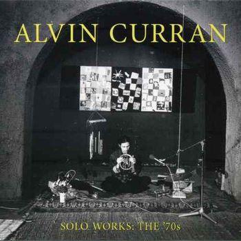 Alvin Curran Solo works allégée