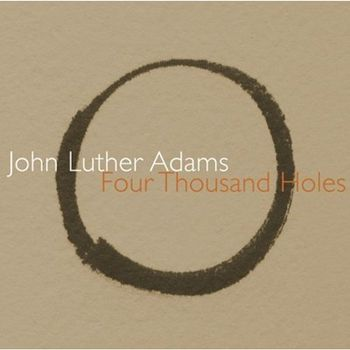 John Luther Adams Four Thoudand holes