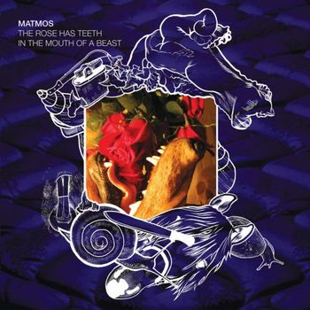 Matmos-The-Rose-has-teeth-in-the-mouth-of-a-beast.jpg