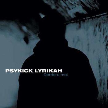 Psykick Lyrikah Derriere Moi
