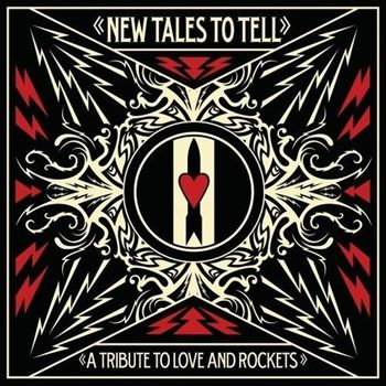 New Tales to Tell. A Tribute to Love & Rockets