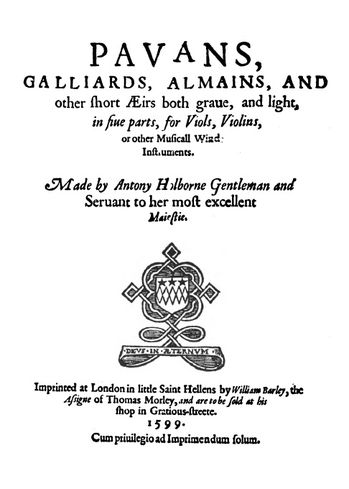 Pavans Galliards Almains Anthony Holborne 1599