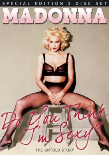 New DVD: ''Madonna - Do You Think I'M Sexy ?''