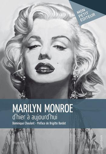 Marilyn Monroe par Dominique Choulant (Préface Brigitte Ba