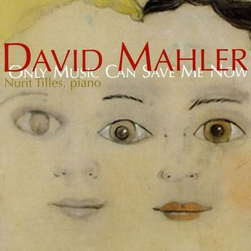 David Mahler Only Music Can Save Me Now