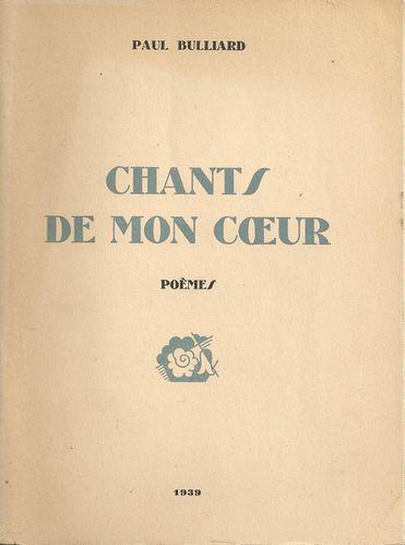 Paul Bulliard Chants de mon coeur poèmes 1939