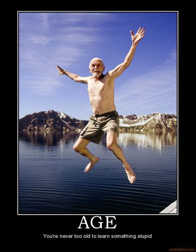 age-old-stupid-something-learn-demotivational-poster-126023