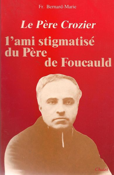 Le-Pere-Crozier--l-ami-stigmatise-du-Pere-de-Foucauld-pa.jpg