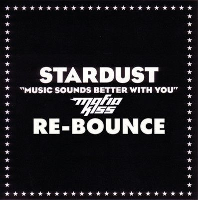 Stardust---Music-Sounds-Better-With-You--Mafia-Kiss-Re-Boun.jpg