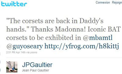 JP Gaultier to Madonna: ''The corsets are back in Daddy's hands.''