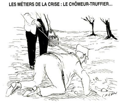 Les métiers de la crise; le chômeur-truffier... - [Cardon