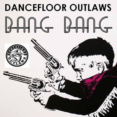 Dancefloor-Outlaws---Bang-Bang.jpg