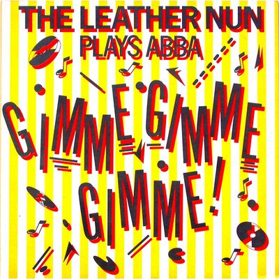The Leather Nun - Gimme Gimme Gimme! (The Rejected Version)