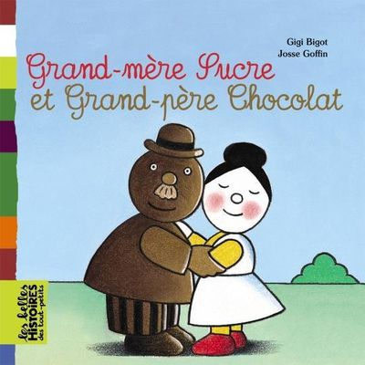 GRAND-MERE-SUCRE-ET-GRAND-PERE-CHOCOLAT_ouvrage_popin.jpg
