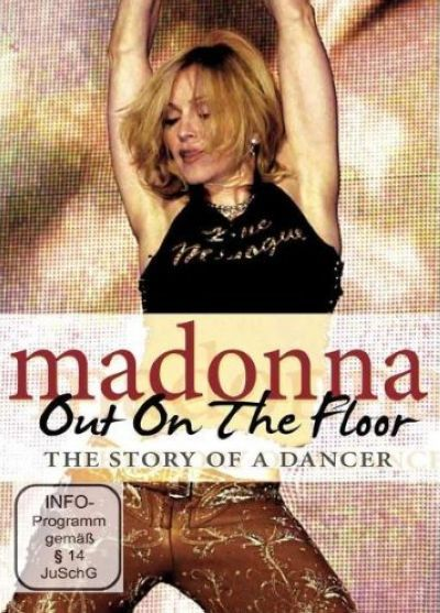 ''Madonna - Out On The Floor- Story Of A Dancer'' DVD (Sept. 21, 2010)