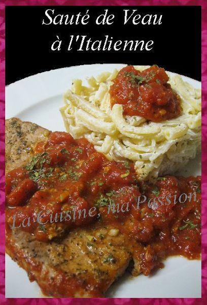 Saut de veau l 39 italienne la cuisine ma passion - Passion de cuisine over blog com ...
