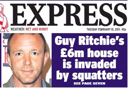 On the cover of ''Daily Express'': Guy Ritchie's house squatted