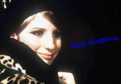 Funny Girl - Barbra Streisand Hello Gorgeous