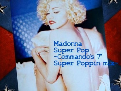 Madonna - ''Super Pop (Commando's 7'' Super Poppin' mix)''