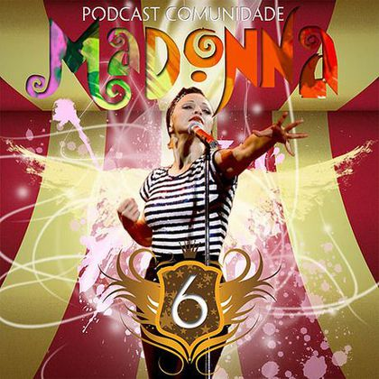 Special Brazilian Podcast Comunidade Madonna: Listen to ALL EPISODES