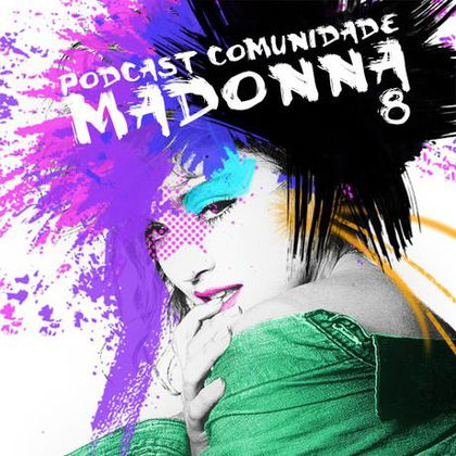 Special Brazilian Podcast Comunidade Madonna: Listen to ALL EPISODES