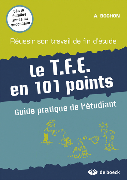 Le TFE en 101 points, guide pratique de l'étudiant - Anthony Bochon