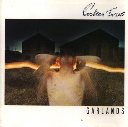 Cocteau-Twins-Garlands.jpg