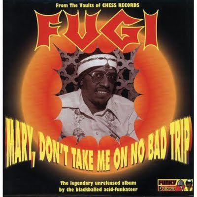 Fugi-Mary--Don-t-Take-Me-On-No-Bad-Trip.jpg