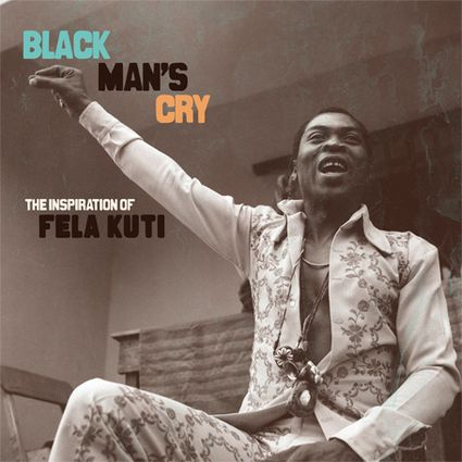 Black-Man-s-Cry-The-Inspiration-Of-Fela-Kuti.jpg
