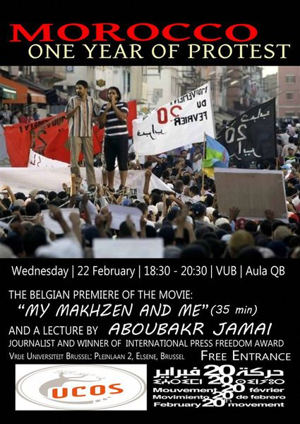 "Morocco 2011-2012 - One year of protest - The Belgian Première of the Movie : ""My Makhzen and Me"" @ Vrije Universiteit Brussel"