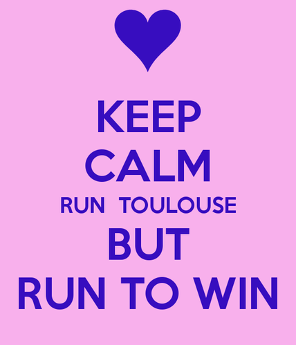keep-calm-run-toulouse-but-run-to-win.png