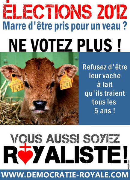 Royalisme - élections 2012 - vote blanc - abstention - veau