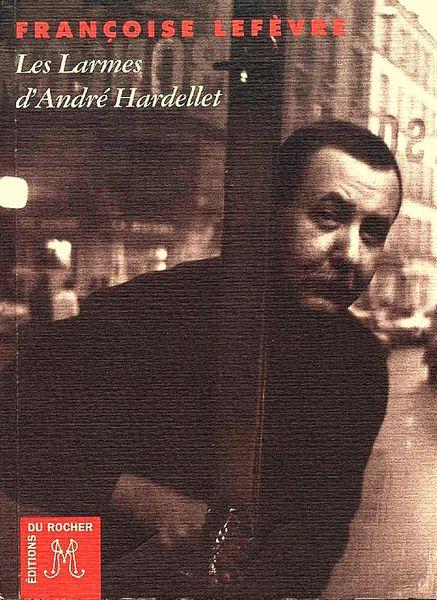 Les Larmes d'André Hardellet