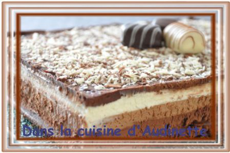 trois chocolats Gteau aux trois chocolats : entremets succulent