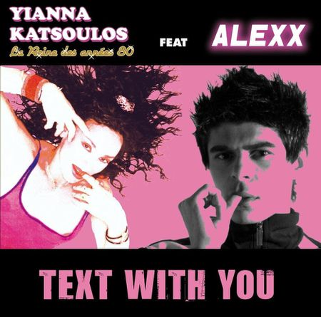 yianna katsoulos feat Alexx. Text with you