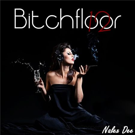 Nalex-Dee---BitchFloor-Volume-12.1.jpg