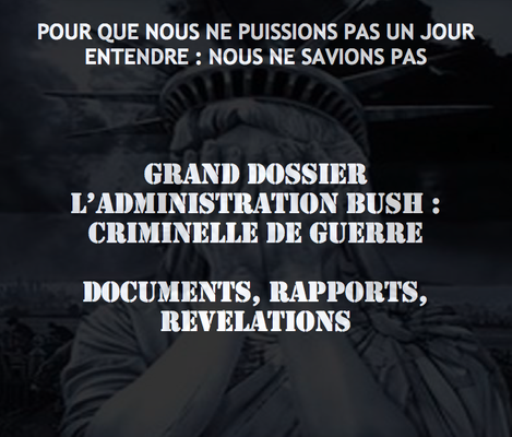Grand dossier crimes bushistes