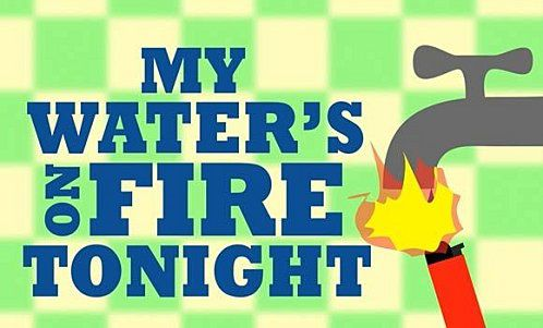 my-water_on-fire_tonight.jpg